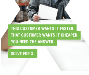 This customer wants it faster. That customer wants it cheaper. You need the answer. Solve for X.